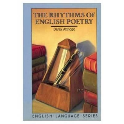 The Rhythms of English Poetry by Derek Attridge