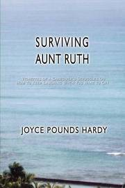 Surviving Aunt Ruth by Joyce Pounds Hardy