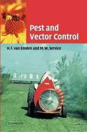 Pest and Vector Control by H.F.Van Emden