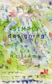 Simply Designing by Liz Williams