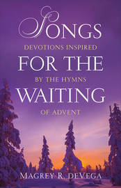 Songs for the Waiting by Magrey R. deVega