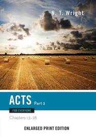 Acts for Everyone, Part 2-Enlarged Print Edition by N.T. Wright
