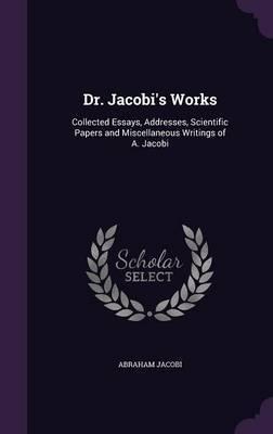 Dr. Jacobi's Works by Abraham Jacobi