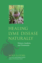 Healing Lyme Disease Naturally by Wolf D. Storl image