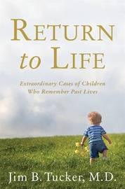 Return to Life by Jim Tucker
