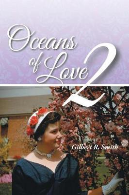 Oceans of Love 2 by Gilbert R Smith