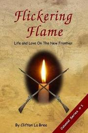 Flickering Flame by Mr Clilfton Labree