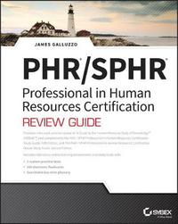 PHR and SPHR Professional in Human Resources Certification Complete Review Guide by James Galluzzo