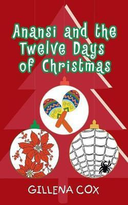Anansi and the Twelve Days of Christmas by Gillena Cox image