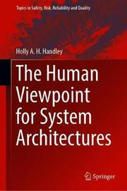 The Human Viewpoint for System Architectures by Holly A.H. Handley