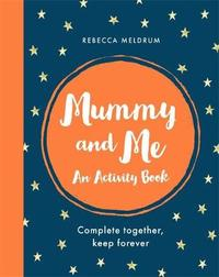 Mummy and Me by Rebecca Meldrum
