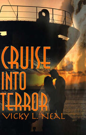 Cruise Into Terror by Vicky L. Neal image