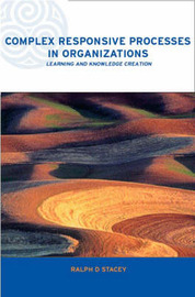 Complex Responsive Processes in Organizations by Ralph Stacey image