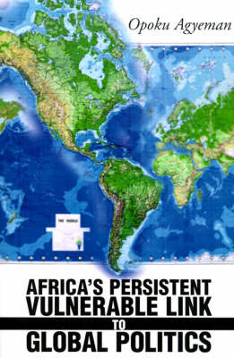Africa's Persistent Vulnerable Link to Global Politics by Opoku Agyeman image