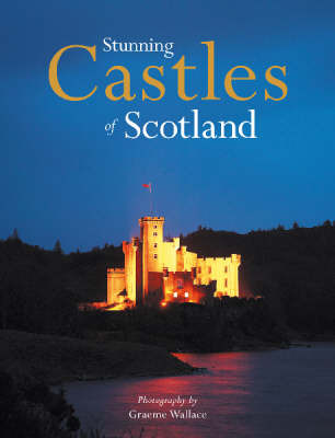 Stunning Castles of Scotland by Graeme Wallace image