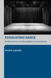 Exhausting Dance by Andre Lepecki image