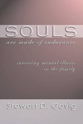 Souls Are Made of Endurance: Surviving Mental Illness in the Family by Stewart D Goving image