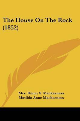 The House On The Rock (1852) by Mrs Henry S Mackarness image