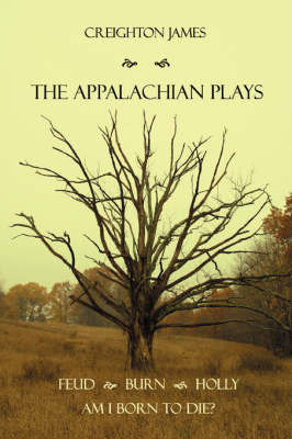 The Appalachian Plays by Creighton James