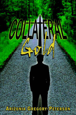 Collateral Gold by Arizonia Gregory-Peterson