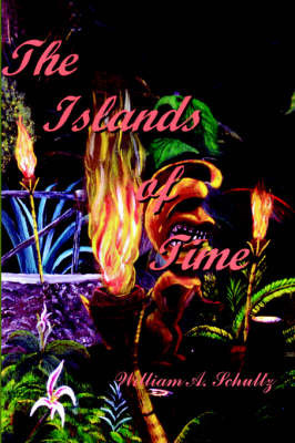 The Islands of Time by William A. Schultz