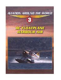 BC Floatplane Harbour Air: Aviation Around the World Vol 3 on DVD