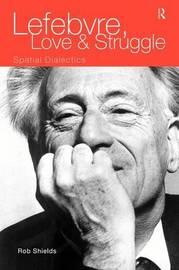 Lefebvre, Love and Struggle by Rob Shields image