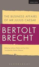 The Business Affairs of Mr Julius Caesar by Bertolt Brecht