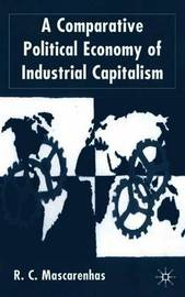 A Comparative Political Economy of Industrial Capitalism by R.C. Mascarenhas image