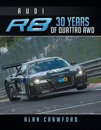Audi R8 30 Years of Quattro Awd by Alan Crawford
