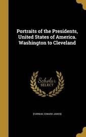 Portraits of the Presidents, United States of America. Washington to Cleveland image