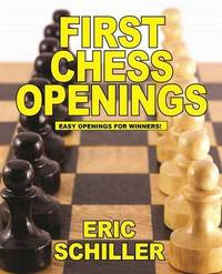 First Chess Openings by Eric Schiller