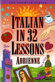 Italian in 32 Lessons by Adrienne image