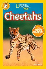 National Geographic Kids Readers: Cheetahs by Laura Marsh