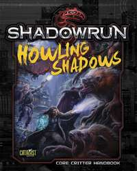 Shadowrun RPG: Howling Shadows - Core Critter Handbook