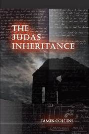 The Judas Inheritance by James Collins