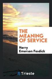 The Meaning of Service by Harry Emerson Fosdick image