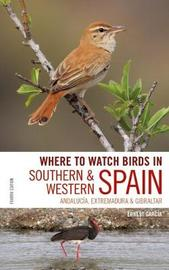 Where to Watch Birds in Southern and Western Spain by Ernest Garcia