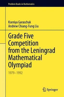 Grade Five Competition from the Leningrad Mathematical Olympiad by Kseniya Garaschuk