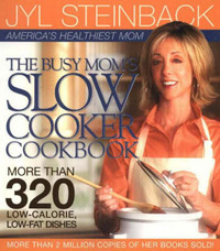 Busy Mom's Slow Cooker Cookbook by Jyl Steinbeck image