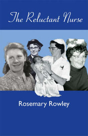 The Reluctant Nurse by Rosemary Rowley