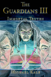 The Guardians III: Immortal Truths by Michael Kalb image