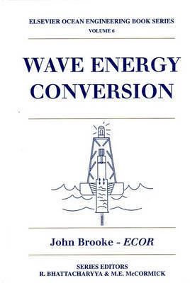 Wave Energy Conversion: Volume 6 by John Brooke