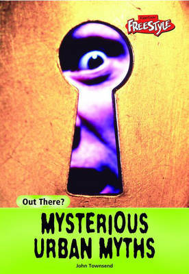 Mysterious Urban Myths by John Townsend