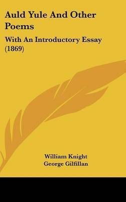 Auld Yule and Other Poems: With an Introductory Essay (1869) by William Knight