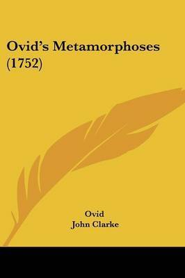 Ovid's Metamorphoses (1752) by Ovid