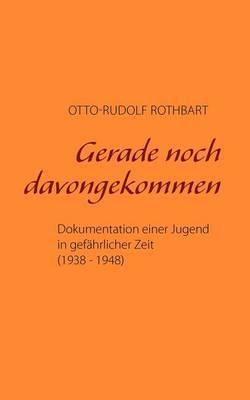 Gerade Noch Davongekommen by Otto-Rudolf Rothbart