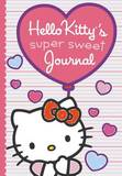 Hello Kitty's Super Sweet Journal by Kristin Ostby