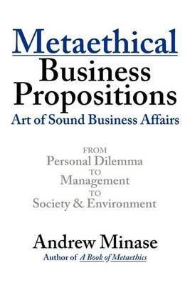 Metaethical Business Propositions: Art of Sound Business Affairs by Andrew Minase image
