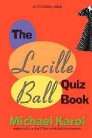 The Lucille Ball Quiz Book by Michael Karol